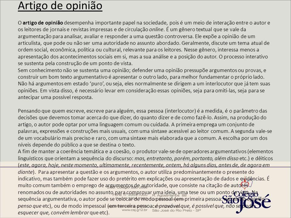 Artigo de opinião O artigo de opinião desempenha importante papel na sociedade, pois é um meio de interação entre o autor e os leitores de jornais e r