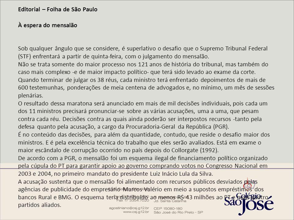 Editorial – Folha de São Paulo À espera do mensalão Sob qualquer ângulo que se considere, é superlativo o desafio que o Supremo Tribunal Federal (STF)