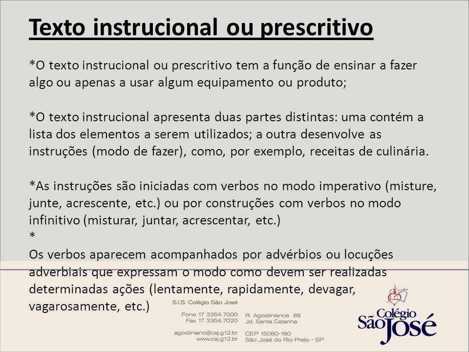 Texto instrucional ou prescritivo *O texto instrucional ou prescritivo tem a função de ensinar a fazer algo ou apenas a usar algum equipamento ou prod