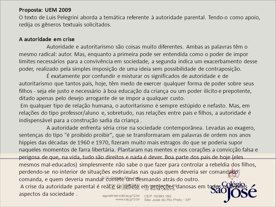 Proposta: UEM 2009 O texto de Luis Pelegrini aborda a temática referente à autoridade parental. Tendo-o como apoio, redija os gêneros textuais solicit
