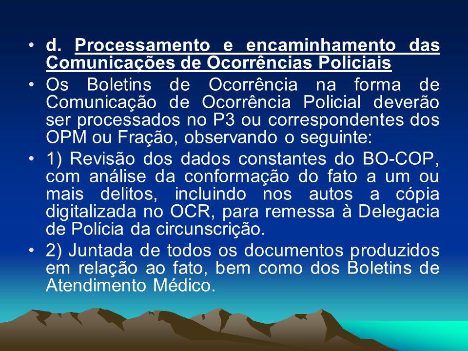 d. Processamento e encaminhamento das Comunicações de Ocorrências Policiais Os Boletins de Ocorrência na forma de Comunicação de Ocorrência Policial d