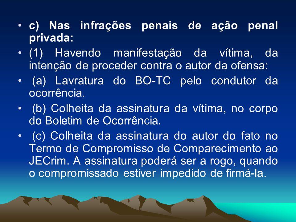 Os Boletins lançados na forma de Termo Circunstanciado, baixados em diligência serão complementados pelo Órgão Policial Militar ou Fração, para o qual for dirigida a requisição judicial ou ministerial.
