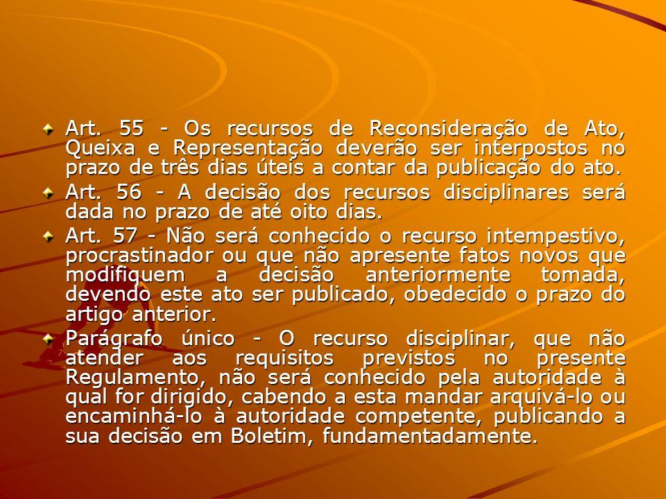 Art. 55 - Os recursos de Reconsideração de Ato, Queixa e Representação deverão ser interpostos no prazo de três dias úteis a contar da publicação do a