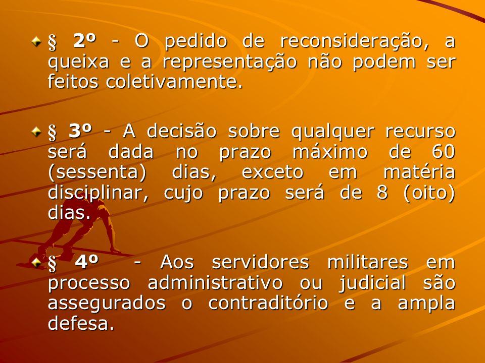 § 2º - O pedido de reconsideração, a queixa e a representação não podem ser feitos coletivamente. § 3º - A decisão sobre qualquer recurso será dada no