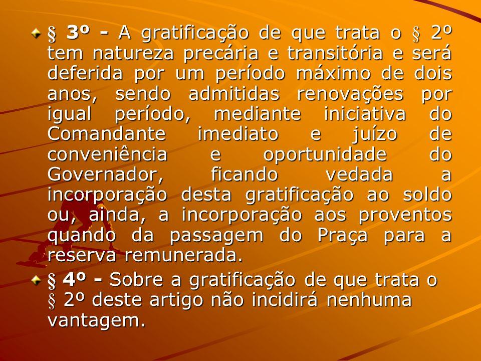 § 3º - A gratificação de que trata o § 2º tem natureza precária e transitória e será deferida por um período máximo de dois anos, sendo admitidas reno