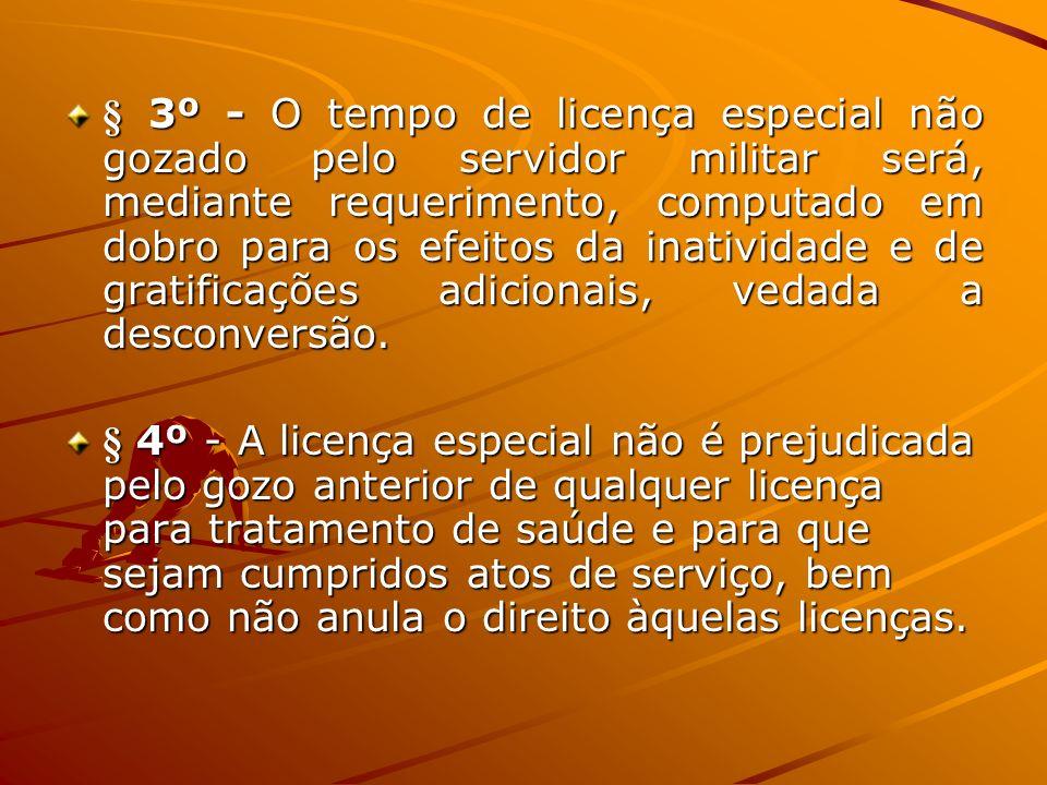 § 3º - O tempo de licença especial não gozado pelo servidor militar será, mediante requerimento, computado em dobro para os efeitos da inatividade e d