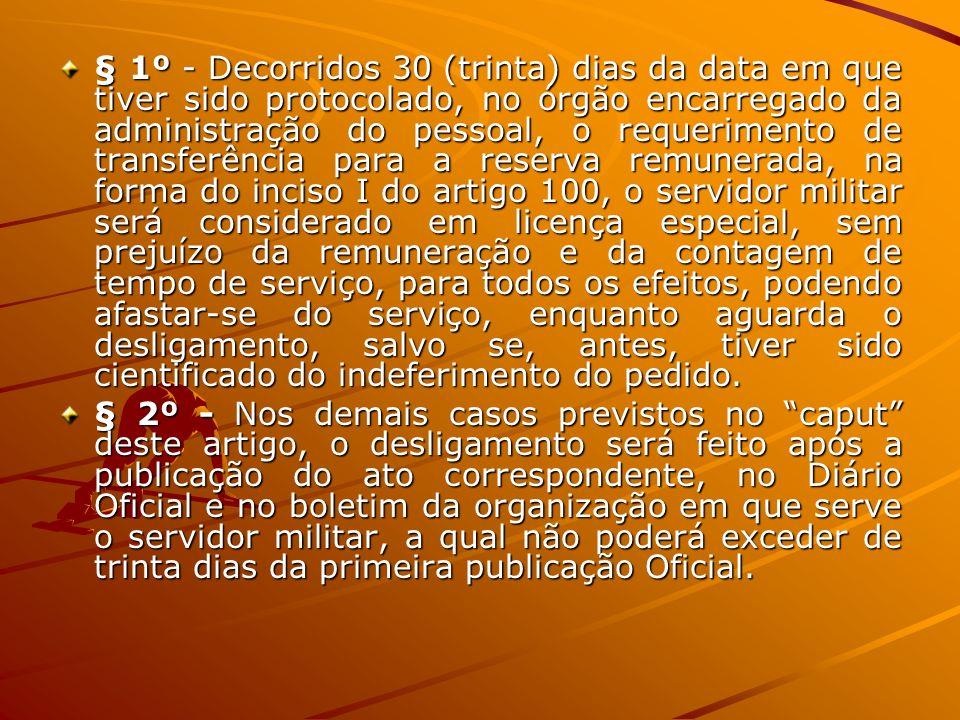 § 1º - Decorridos 30 (trinta) dias da data em que tiver sido protocolado, no órgão encarregado da administração do pessoal, o requerimento de transfer