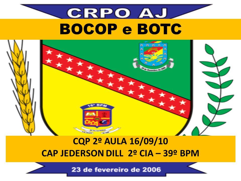 BOCOP e BOTC CQP 2º AULA 16/09/10 CAP JEDERSON DILL 2º CIA – 39º BPM
