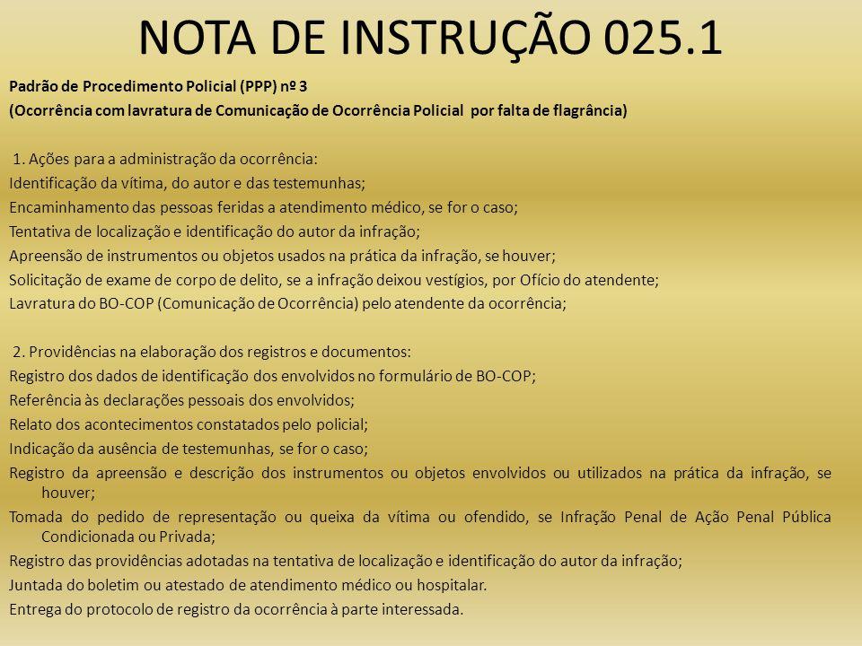 NOTA DE INSTRUÇÃO 025.1 Padrão de Procedimento Policial (PPP) nº 3 (Ocorrência com lavratura de Comunicação de Ocorrência Policial por falta de flagrâ