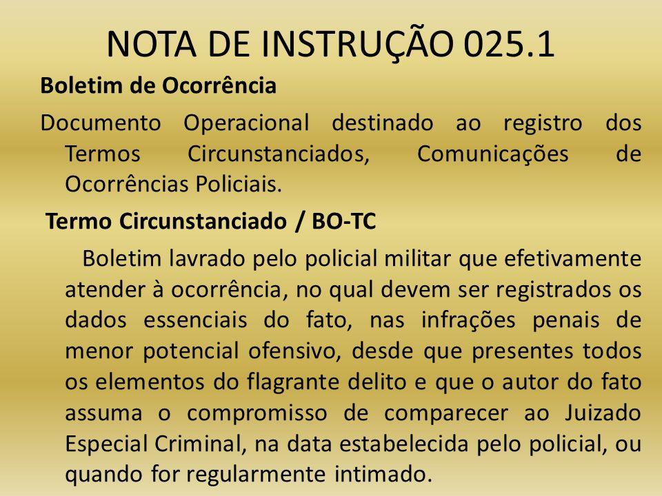 NOTA DE INSTRUÇÃO 025.1 Boletim de Ocorrência Documento Operacional destinado ao registro dos Termos Circunstanciados, Comunicações de Ocorrências Pol