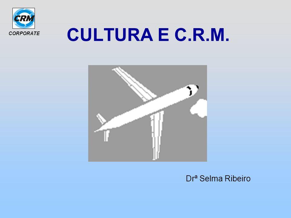 CORPORATE CULTURA E C.R.M. Drª Selma Ribeiro