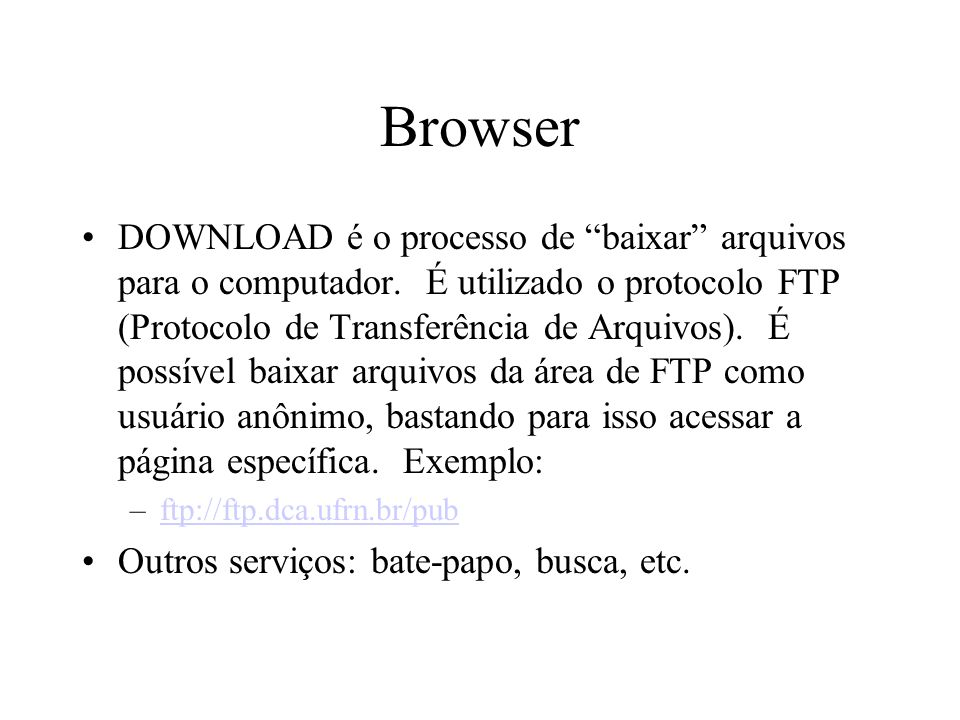 Browser DOWNLOAD é o processo de baixar arquivos para o computador.