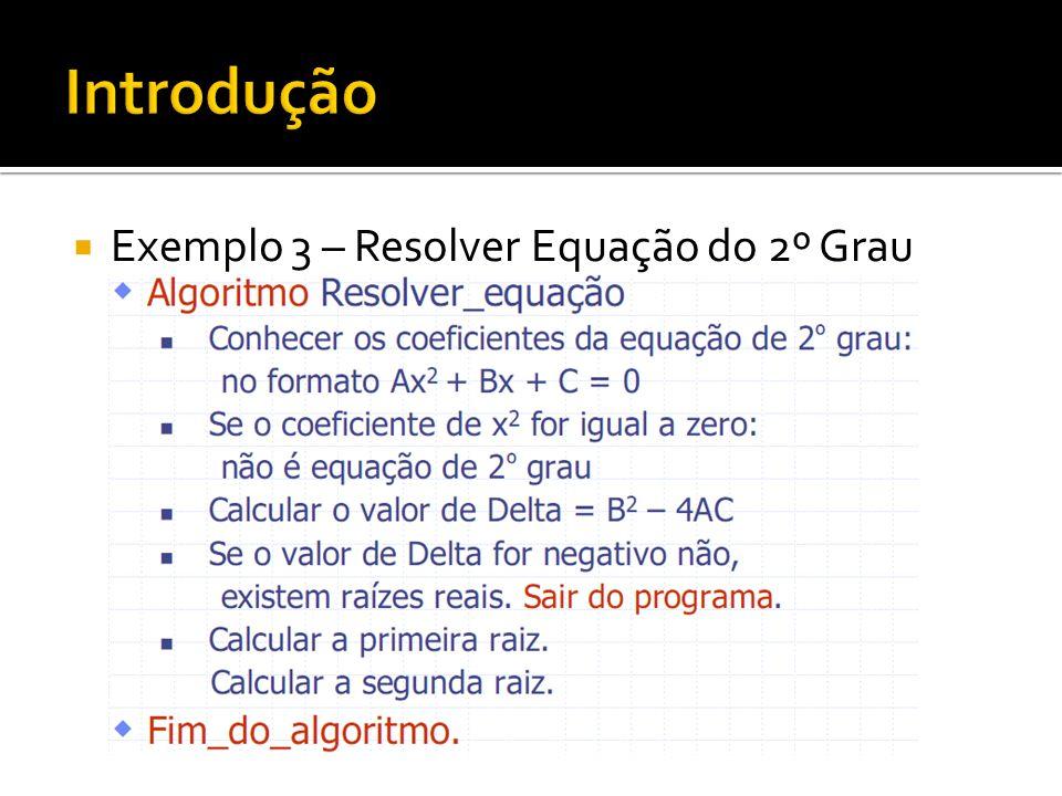 Exemplo 3 – Resolver Equação do 2º Grau