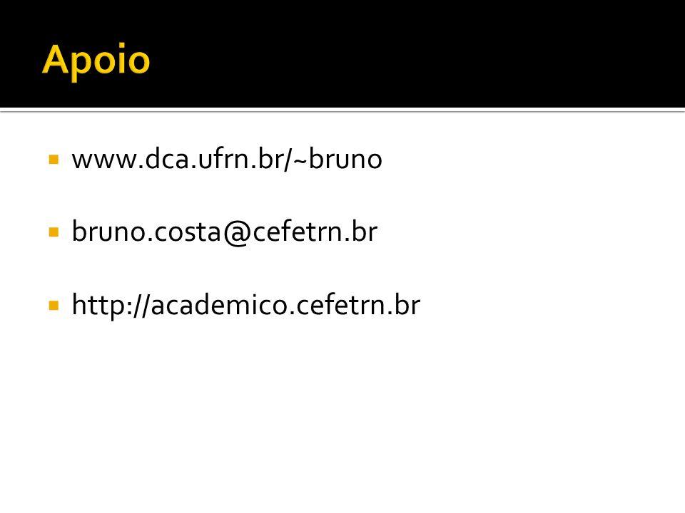 www.dca.ufrn.br/~bruno bruno.costa@cefetrn.br http://academico.cefetrn.br