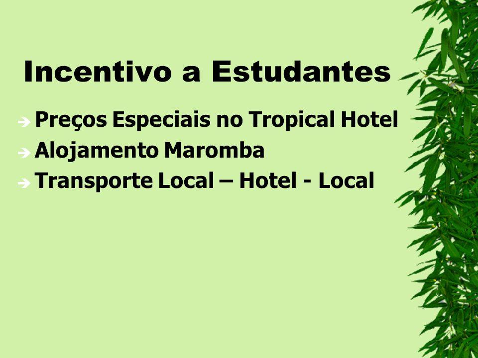 Incentivo a Estudantes Preços Especiais no Tropical Hotel Alojamento Maromba Transporte Local – Hotel - Local