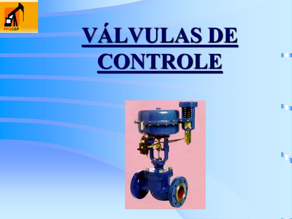 VÁLVULAS DE CONTROLE