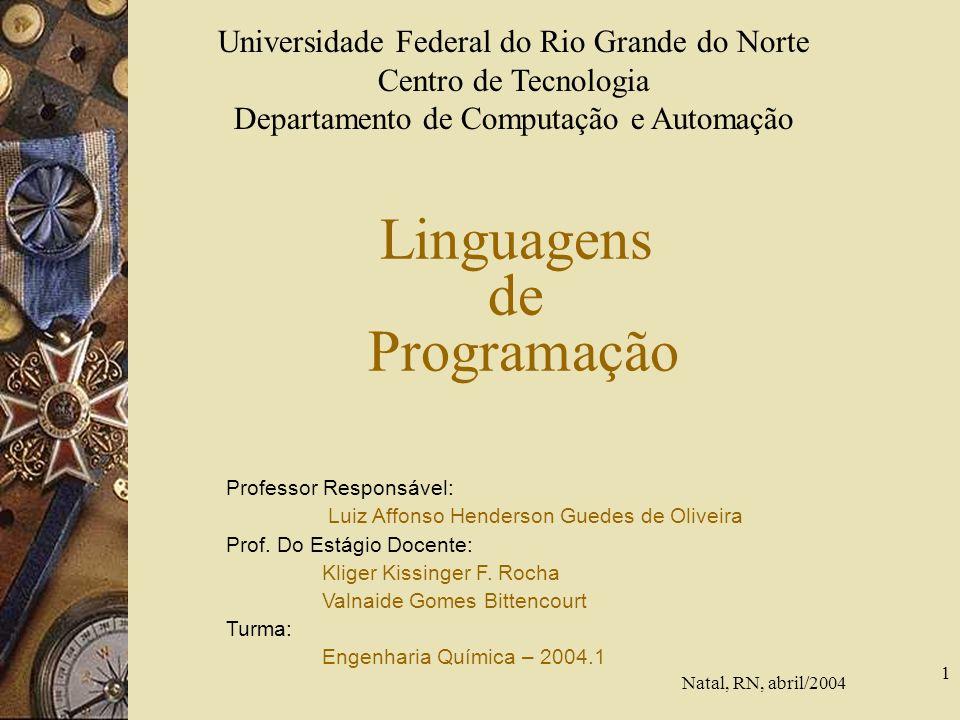 1 Linguagens de Programação Universidade Federal do Rio Grande do Norte Centro de Tecnologia Departamento de Computação e Automação Professor Responsá