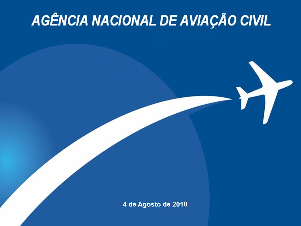 1 AGÊNCIA NACIONAL DE AVIAÇÃO CIVIL 15.05.08 4 de Agosto de 2010