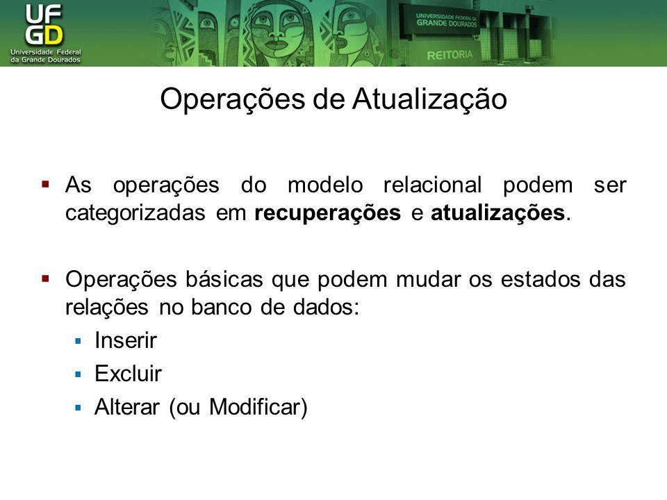 As operações do modelo relacional podem ser categorizadas em recuperações e atualizações.
