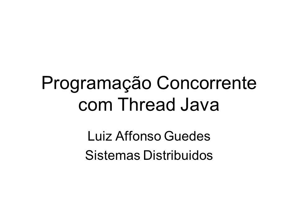 Exemplo 02 Prioridades de Threads Utilize o método setPriority(int) para mudar a prioridade de threads –Utilize 01 thread com prioridade 1, 01 com prioridade 09 e as outras com prioridade 5.