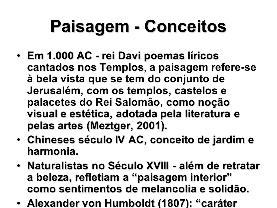 Paisagem - Conceitos Em 1.000 AC - rei Davi poemas líricos cantados nos Templos como noção visual e estética, adotada pela literatura e pelas artes (M