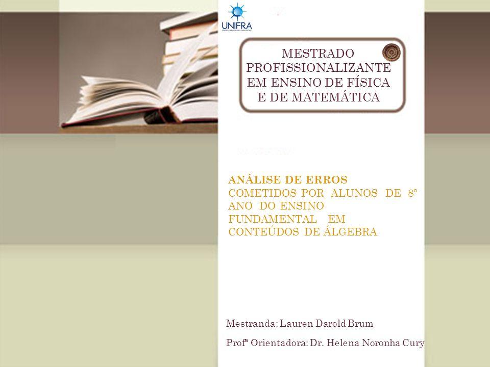OBJETIVOS DA PESQUISA Objetivo Geral: Analisar erros cometidos por estudantes de 8º ano do Ensino Fundamental na resolução de questões algébricas.