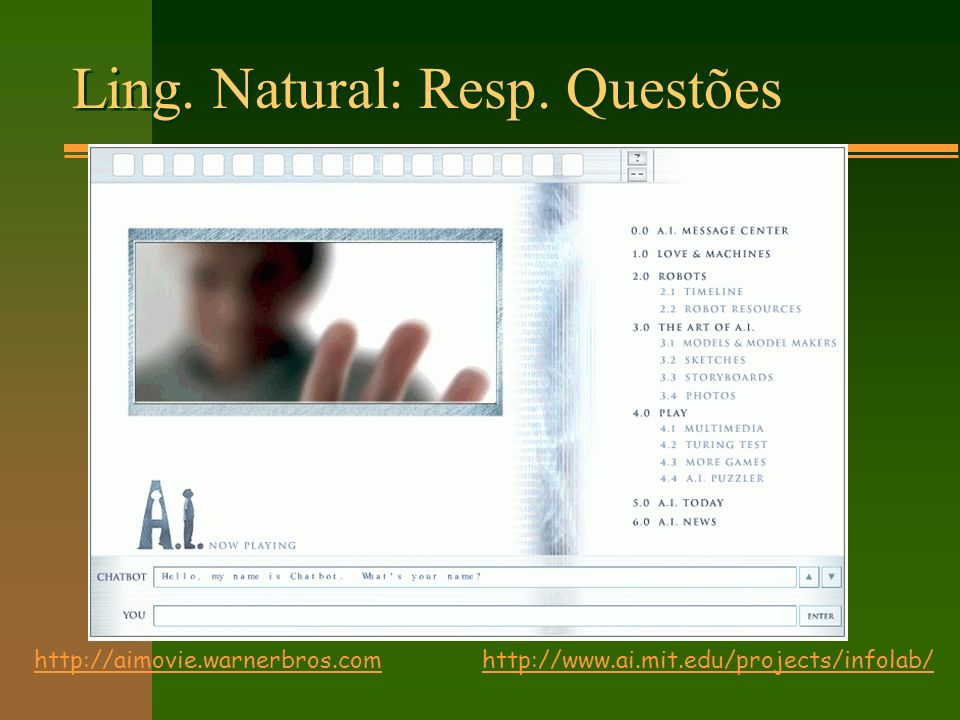 Ling. Natural: Resp. Questões http://www.ai.mit.edu/projects/infolab/http://aimovie.warnerbros.com