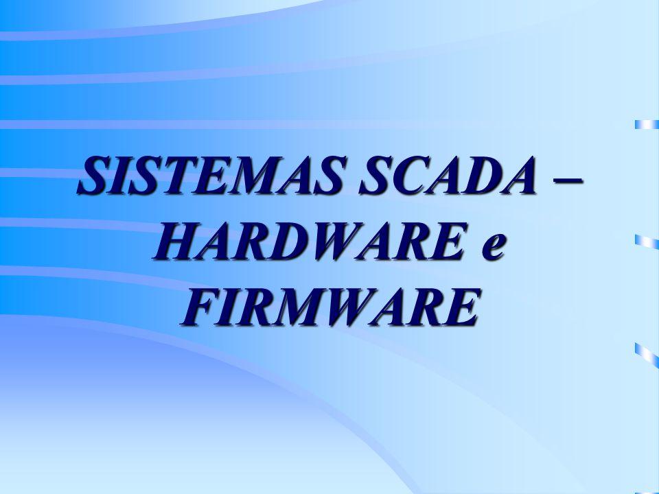 SISTEMAS SCADA – HARDWARE e FIRMWARE