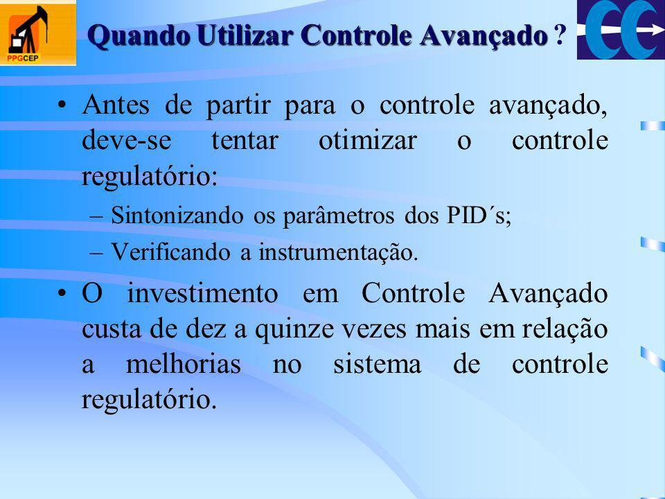 Antes de partir para o controle avançado, deve-se tentar otimizar o controle regulatório: –Sintonizando os parâmetros dos PID´s; –Verificando a instru