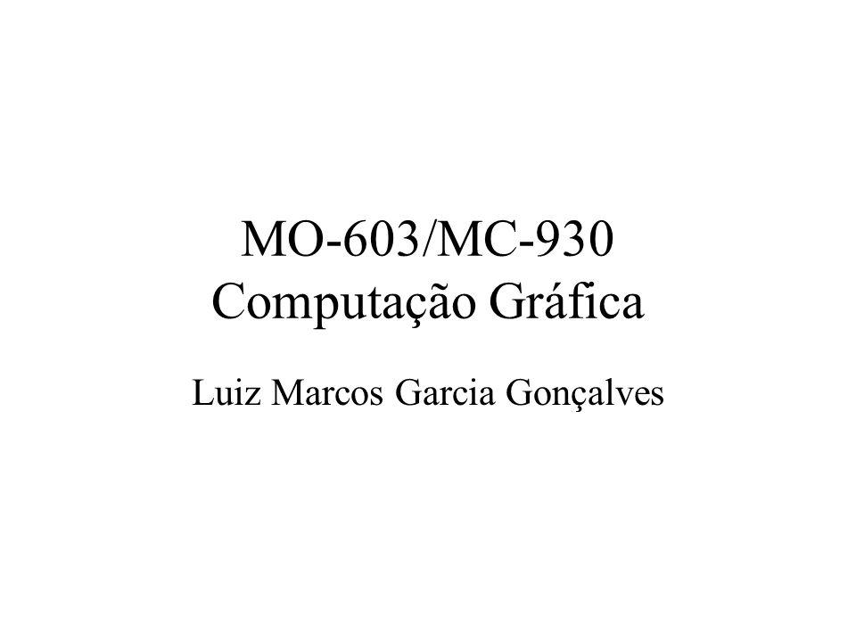 MO-603/MC-930 Computação Gráfica Luiz Marcos Garcia Gonçalves