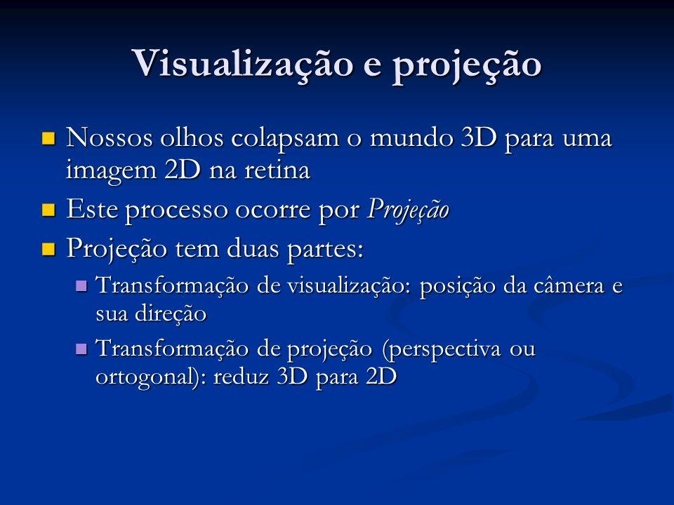 Matriz de projeção perspectiva Projeção usando coordenadas homogêneas Projeção usando coordenadas homogêneas Transformar (x,y,z) em [(d(x/z),d(y/z,d] Transformar (x,y,z) em [(d(x/z),d(y/z,d] Divide pela 4 a coordenada (a coordenada w) Divide pela 4 a coordenada (a coordenada w) Obter pontos de imagem 2D Obter pontos de imagem 2D Descarta a terceira coordenada e aplica transformação de viewport para obter coordenada de janela (pixel Descarta a terceira coordenada e aplica transformação de viewport para obter coordenada de janela (pixel