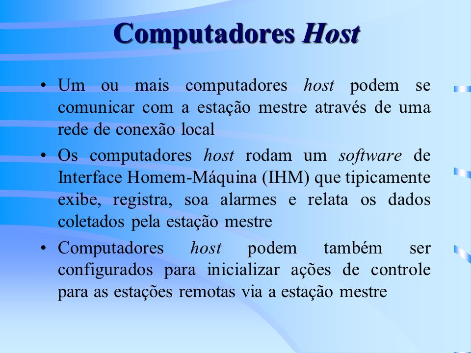 Projeto de um Sistema SCADA Rede de Telemetria: –topologia de conexão –modo de transmissão –meio de ligação –protocolo de comunicação Modems Estação Mestre Estações Remotas