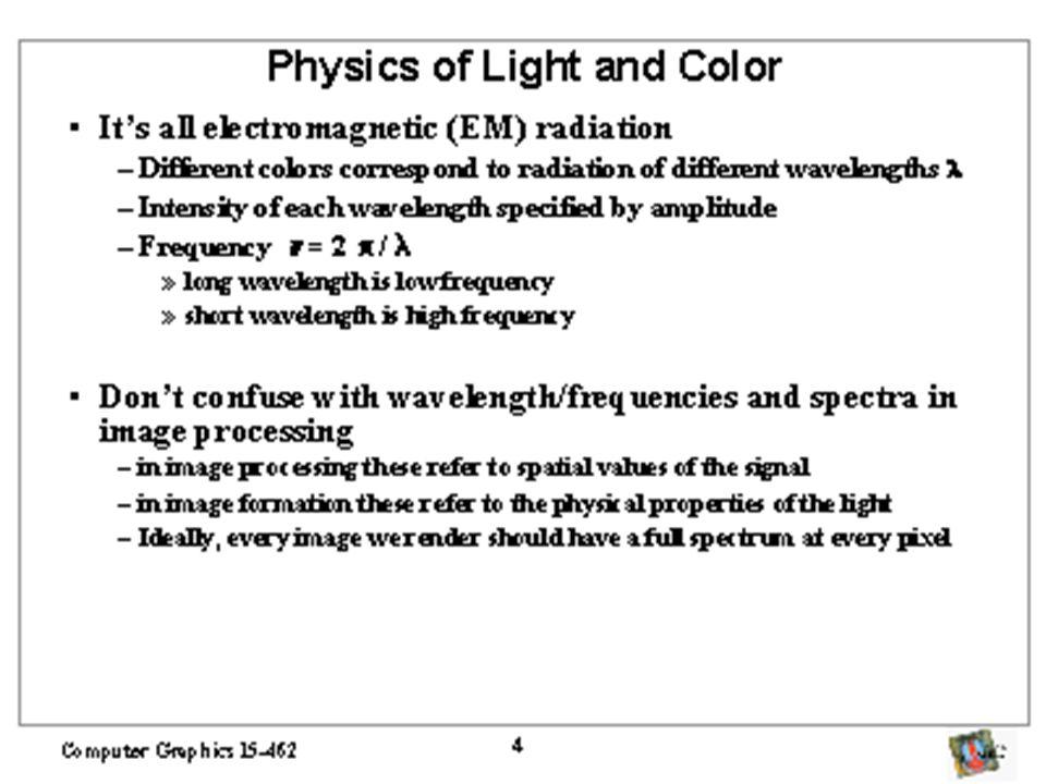 Mais fontes de luzes Spotlight: feixe de luz pontual direcionada –intensidade é máxima numa certa direção –parâmetros: cor, ponto, direção, espalhamento Fonte área: superfície 2D luminosa –radia luz de todos os pontos de sua sueprfície –gera sombras suavizadas