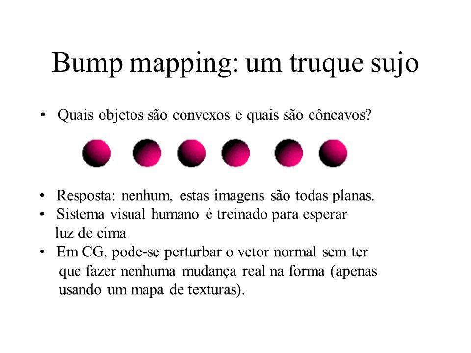Bump mapping: um truque sujo Quais objetos são convexos e quais são côncavos? Resposta: nenhum, estas imagens são todas planas. Sistema visual humano