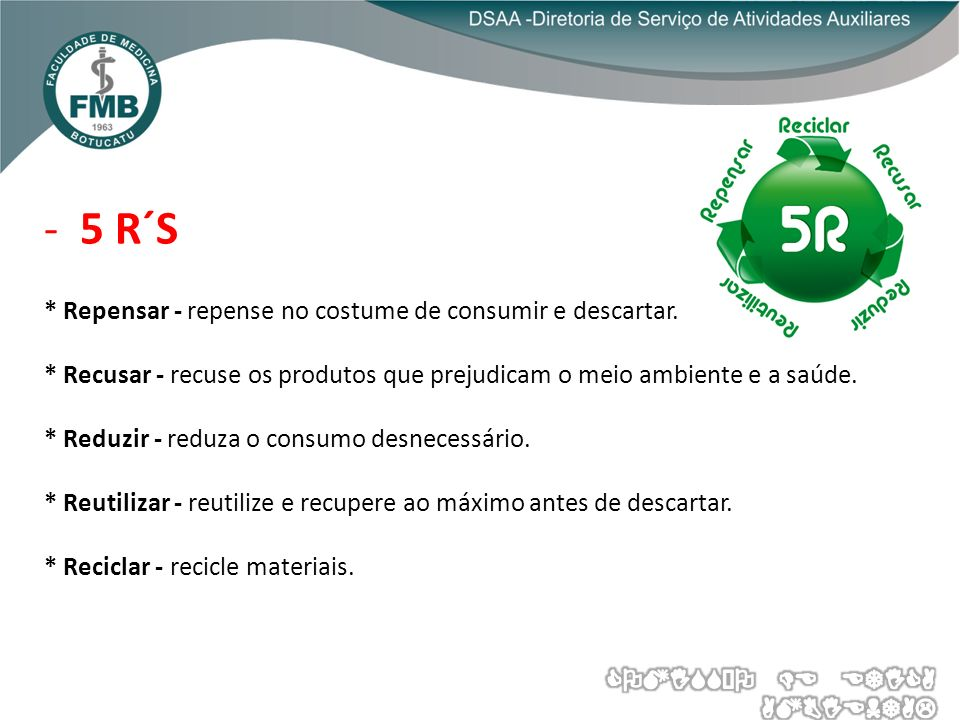 -5 R´S * Repensar - repense no costume de consumir e descartar.