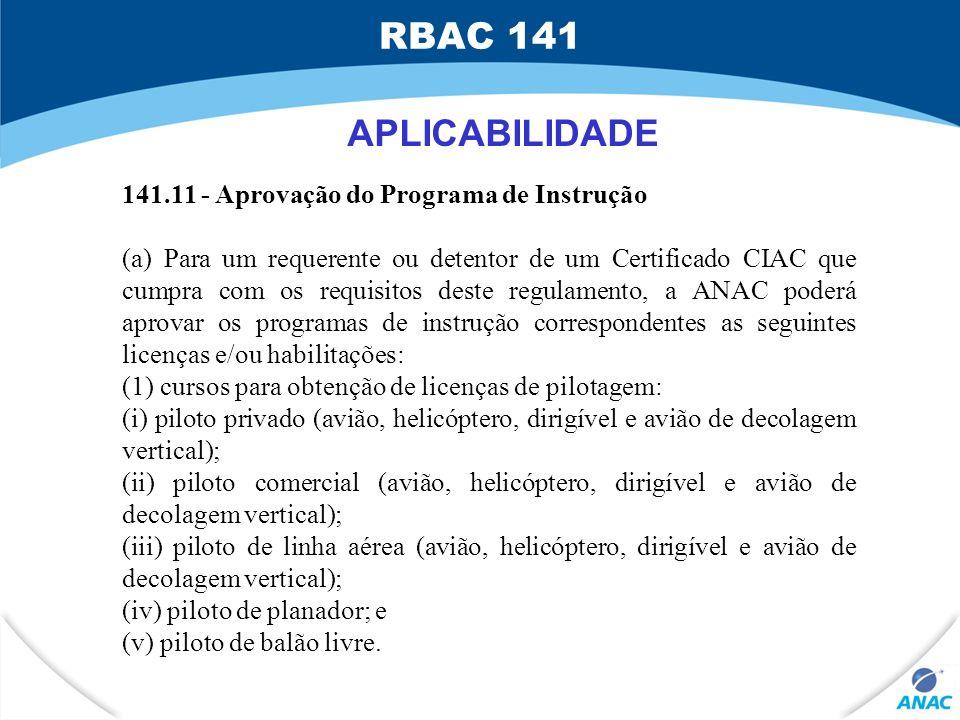 141.11 - Aprovação do Programa de Instrução (a) Para um requerente ou detentor de um Certificado CIAC que cumpra com os requisitos deste regulamento,