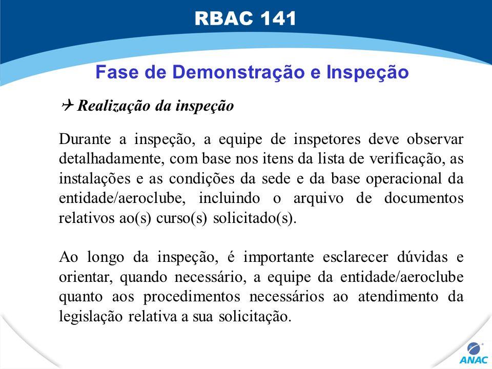 Fase de Demonstração e Inspeção Realização da inspeção Durante a inspeção, a equipe de inspetores deve observar detalhadamente, com base nos itens da