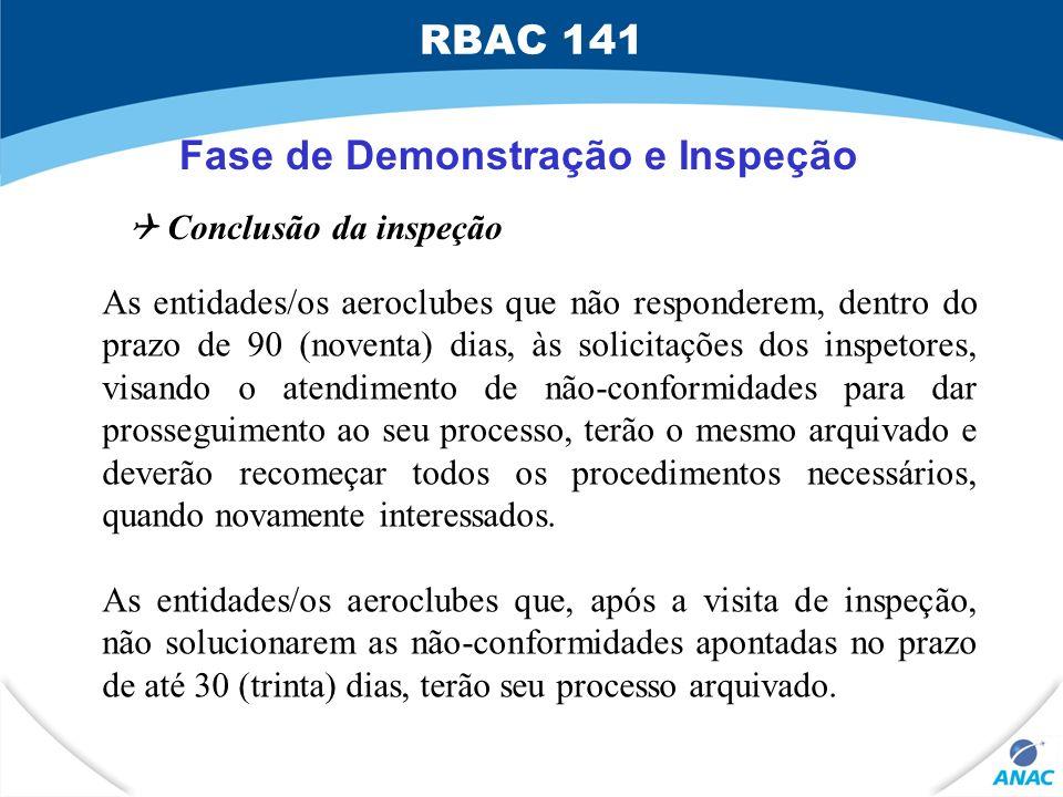 As entidades/os aeroclubes que não responderem, dentro do prazo de 90 (noventa) dias, às solicitações dos inspetores, visando o atendimento de não-con