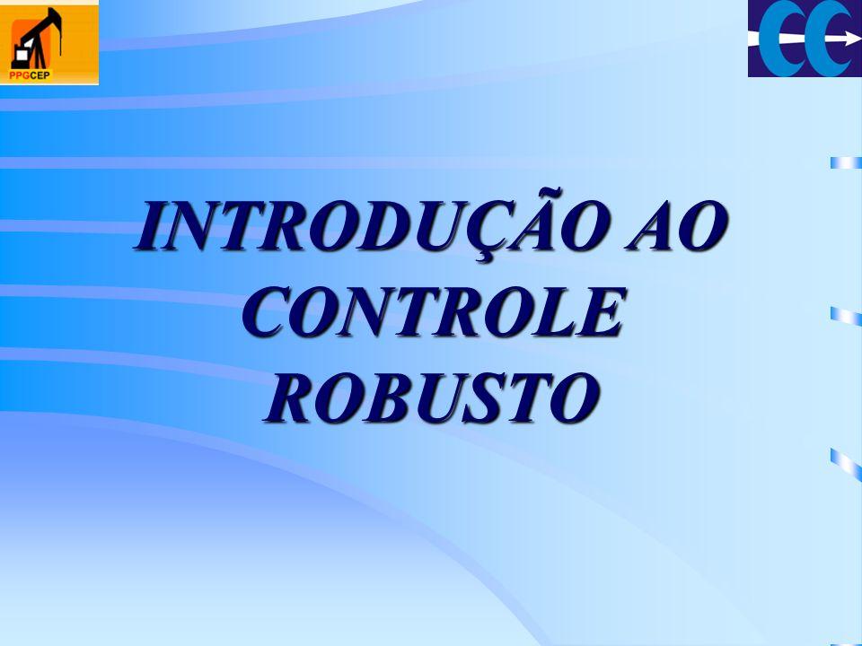 INTRODUÇÃO AO CONTROLE ROBUSTO