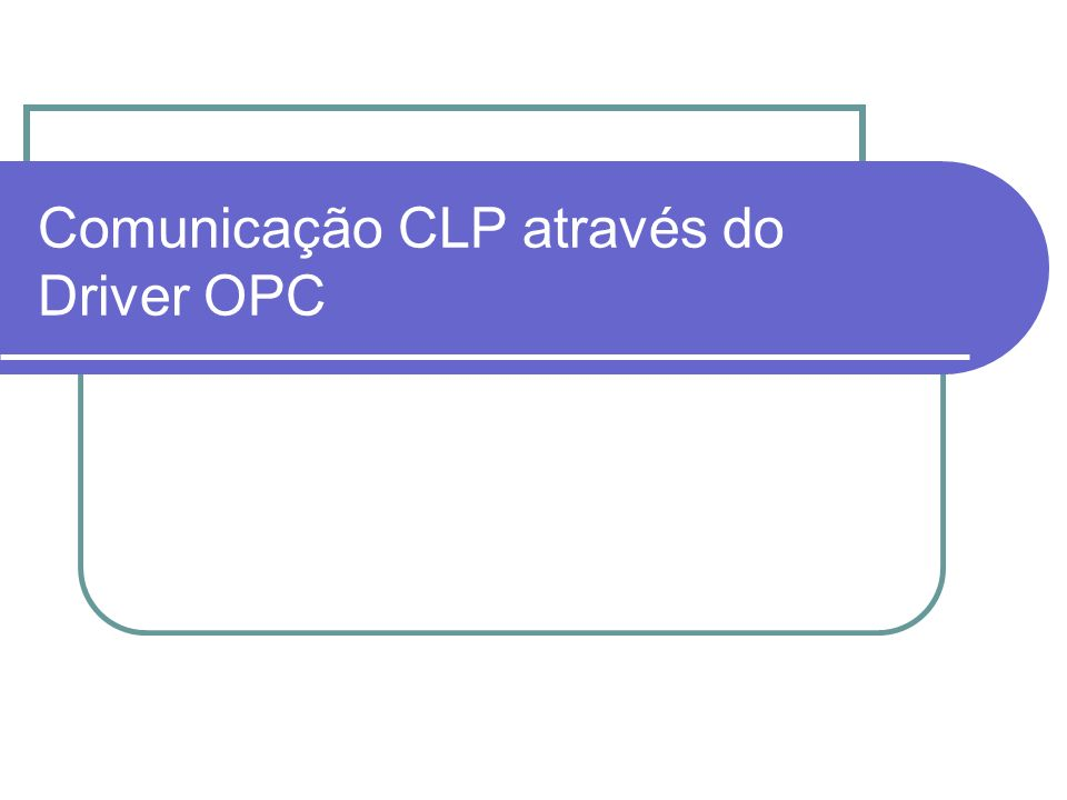Padrão OPC OPC (OLE for Process Control) consiste na especificação de um conjunto de padrões de interface.