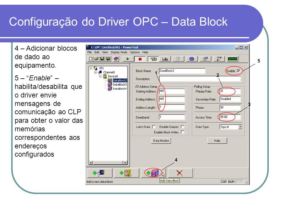 Configuração do Driver OPC – Data Block 4 – Adicionar blocos de dado ao equipamento.