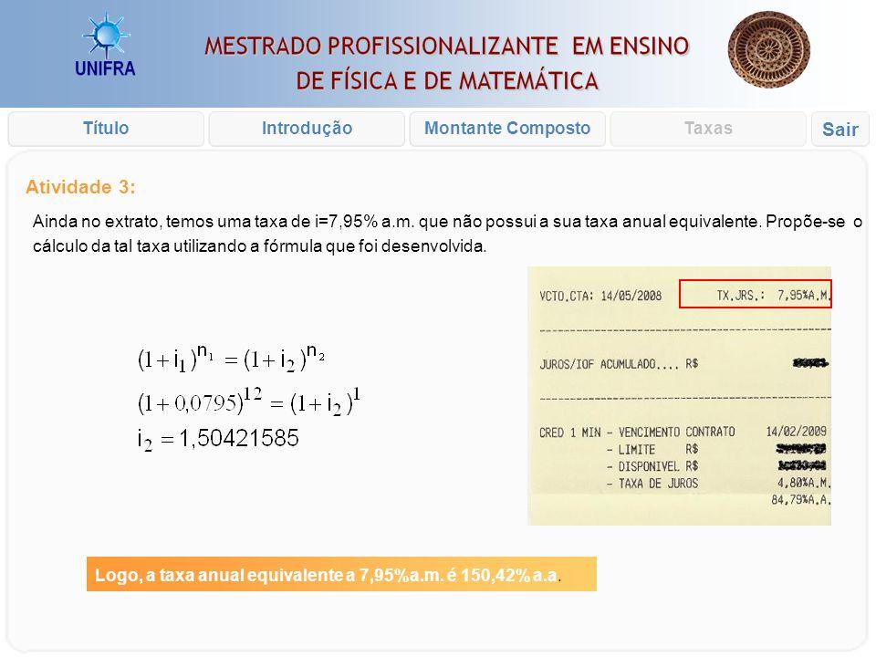 Introdução xxx Atividade 2: Com base nos procedimentos anteriores, construir uma fórmula para as taxas equivalentes Concluindo que os valores encontra