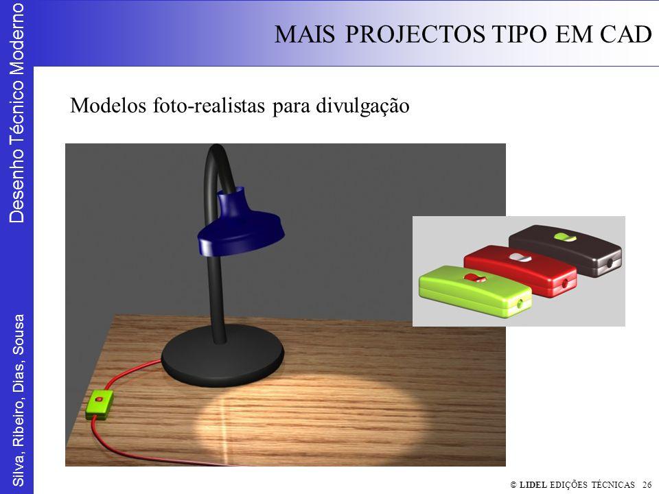 Silva, Ribeiro, Dias, Sousa Desenho Técnico Moderno MAIS PROJECTOS TIPO EM CAD © LIDEL EDIÇÕES TÉCNICAS 26 Modelos foto-realistas para divulgação