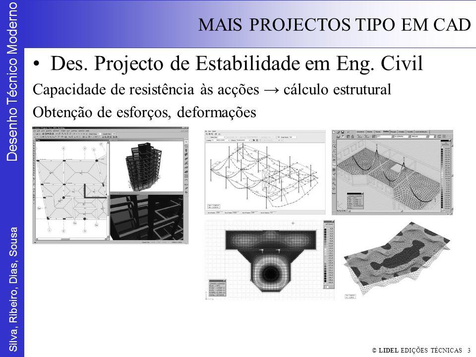 Silva, Ribeiro, Dias, Sousa Desenho Técnico Moderno MAIS PROJECTOS TIPO EM CAD © LIDEL EDIÇÕES TÉCNICAS 3 Des.