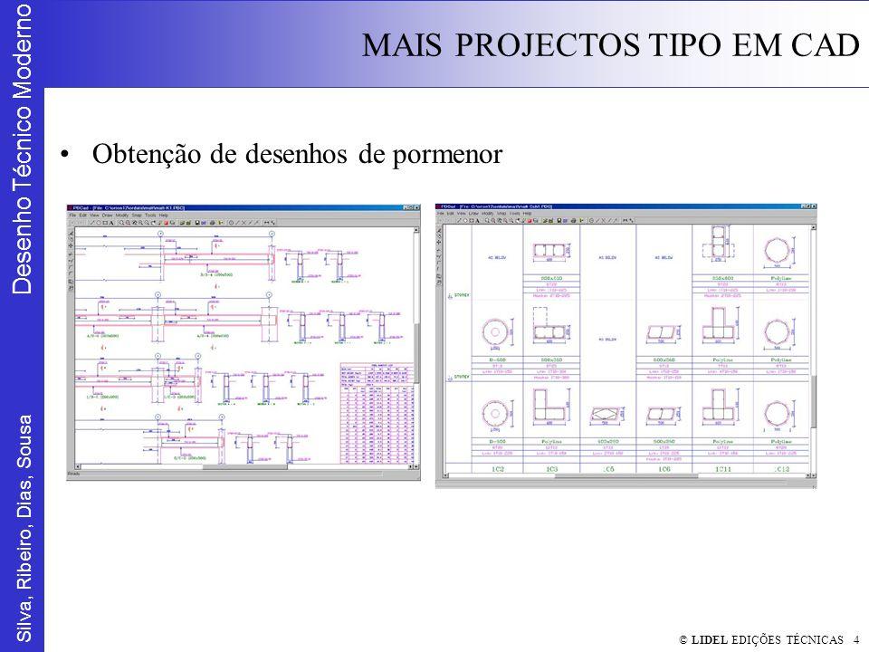 Silva, Ribeiro, Dias, Sousa Desenho Técnico Moderno MAIS PROJECTOS TIPO EM CAD © LIDEL EDIÇÕES TÉCNICAS 4 Obtenção de desenhos de pormenor