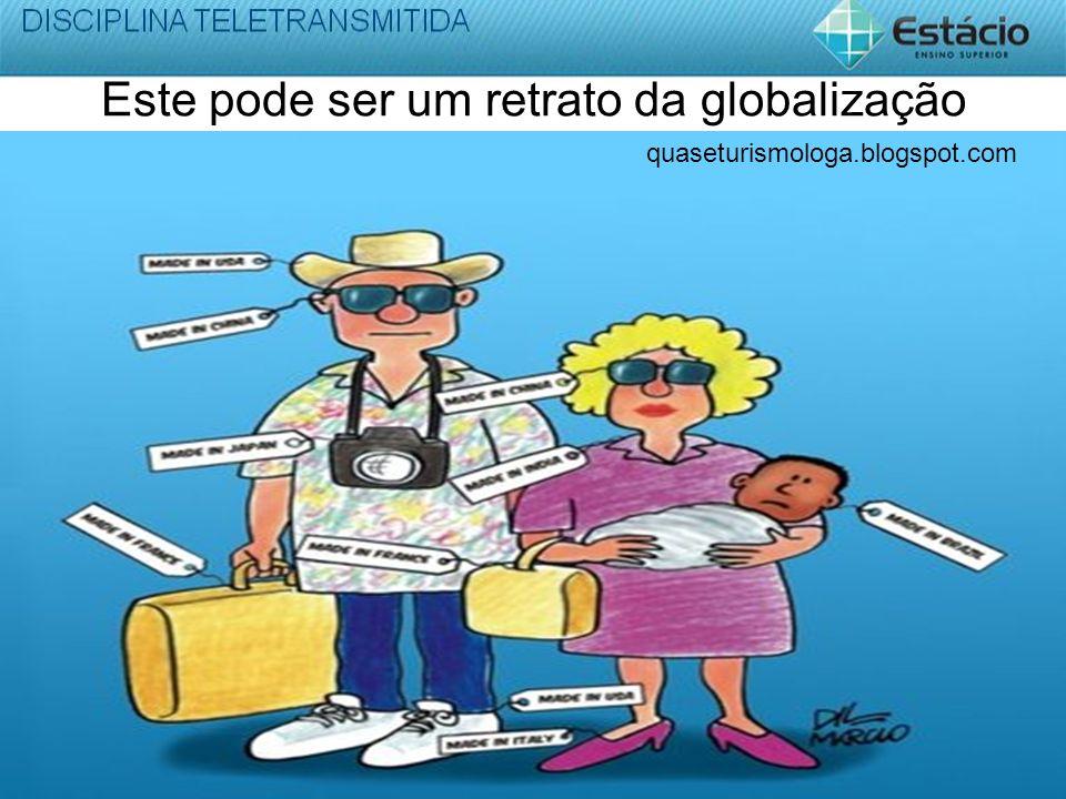 Este pode ser um retrato da globalização quaseturismologa.blogspot.com