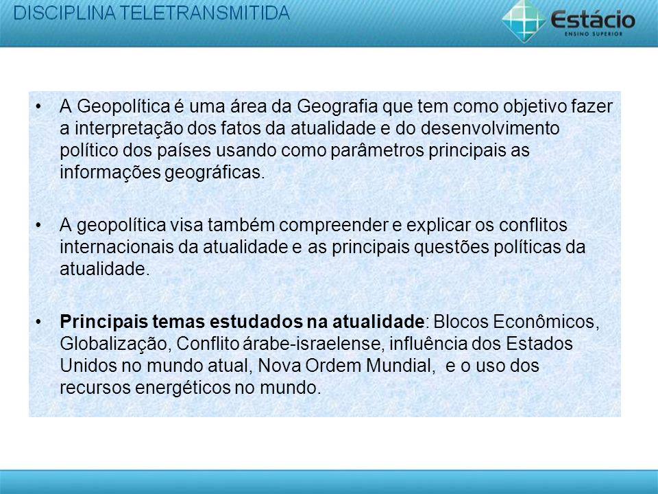 A Geopolítica é uma área da Geografia que tem como objetivo fazer a interpretação dos fatos da atualidade e do desenvolvimento político dos países usa