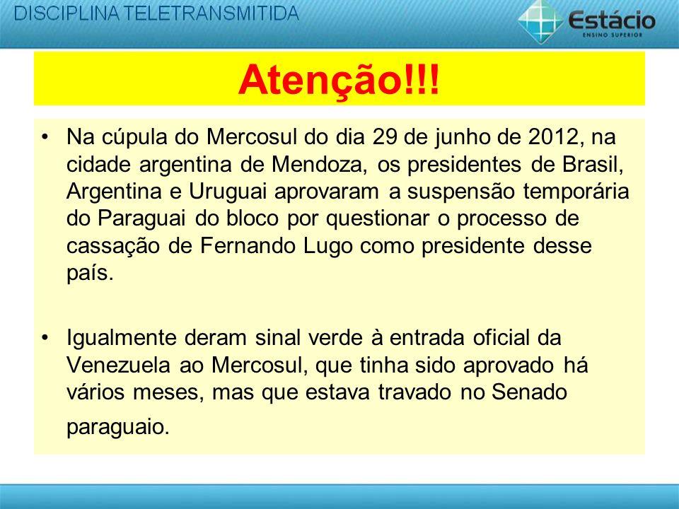 Atenção!!! Na cúpula do Mercosul do dia 29 de junho de 2012, na cidade argentina de Mendoza, os presidentes de Brasil, Argentina e Uruguai aprovaram a