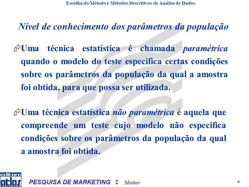 Mattar PESQUISA DE MARKETING 2 27 Escolha do Método e Métodos Descritivos de Análise de Dados Média aritmética (ou simplesmente média) corresponde ao valor médio de um conjunto de dados.