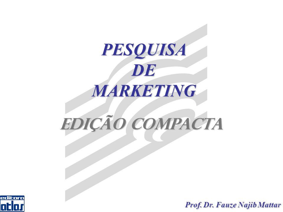 2 PESQUISA DE MARKETING – Edição Compacta Mattar Mattar 1 PESQUISADEMARKETING Edição Compacta Prof.